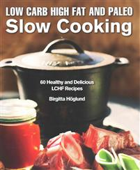 LCHF and Paleo Slow Cooking