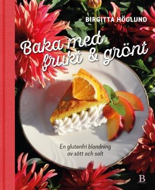 Baka med frukt och grönt av Birgitta Höglund